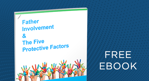 Father Involvement and The Five Protective Factors