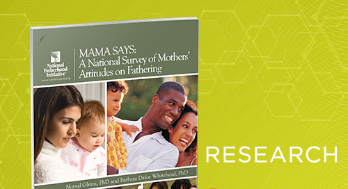 Mama Says > A National Survey of Mothers' Attitudes on Fathering