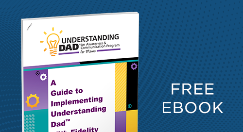 Fidelity: A Guide to Implementing Understanding Dad™ Fidelity