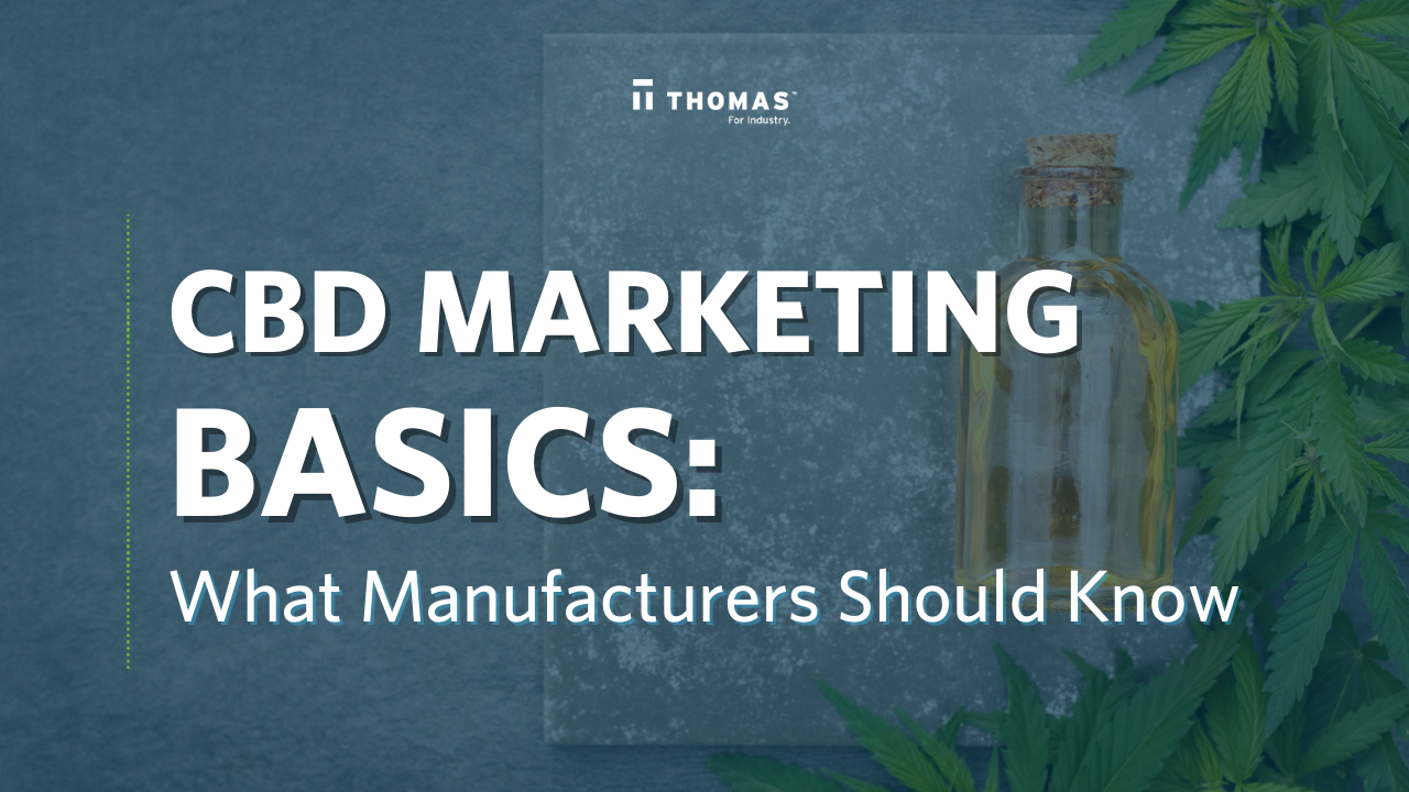 CBD Marketing 101: What Manufacturers Should Know About Compliance
