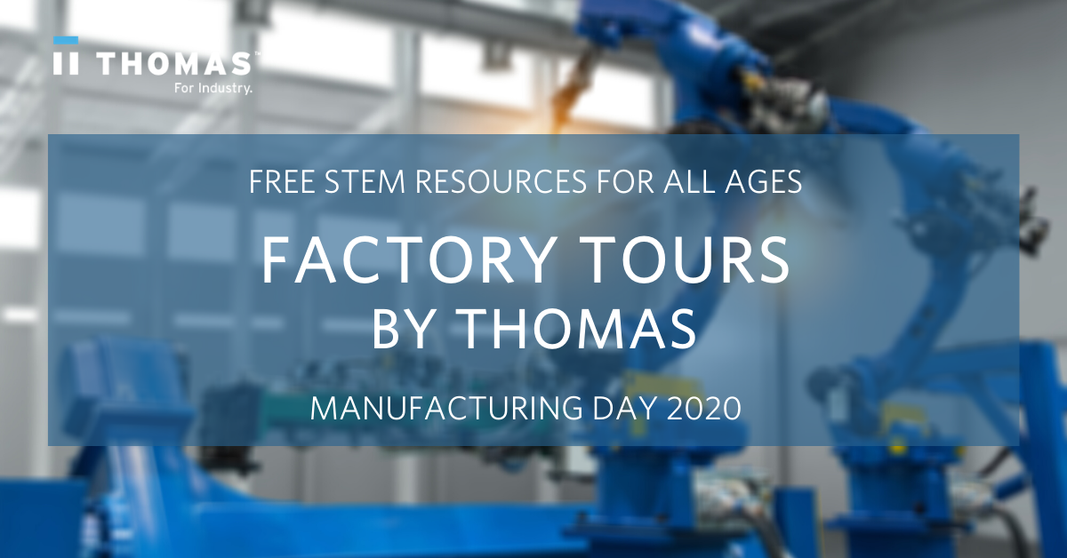 Manufacturing Day 2020: 20 Educational Factory Tours