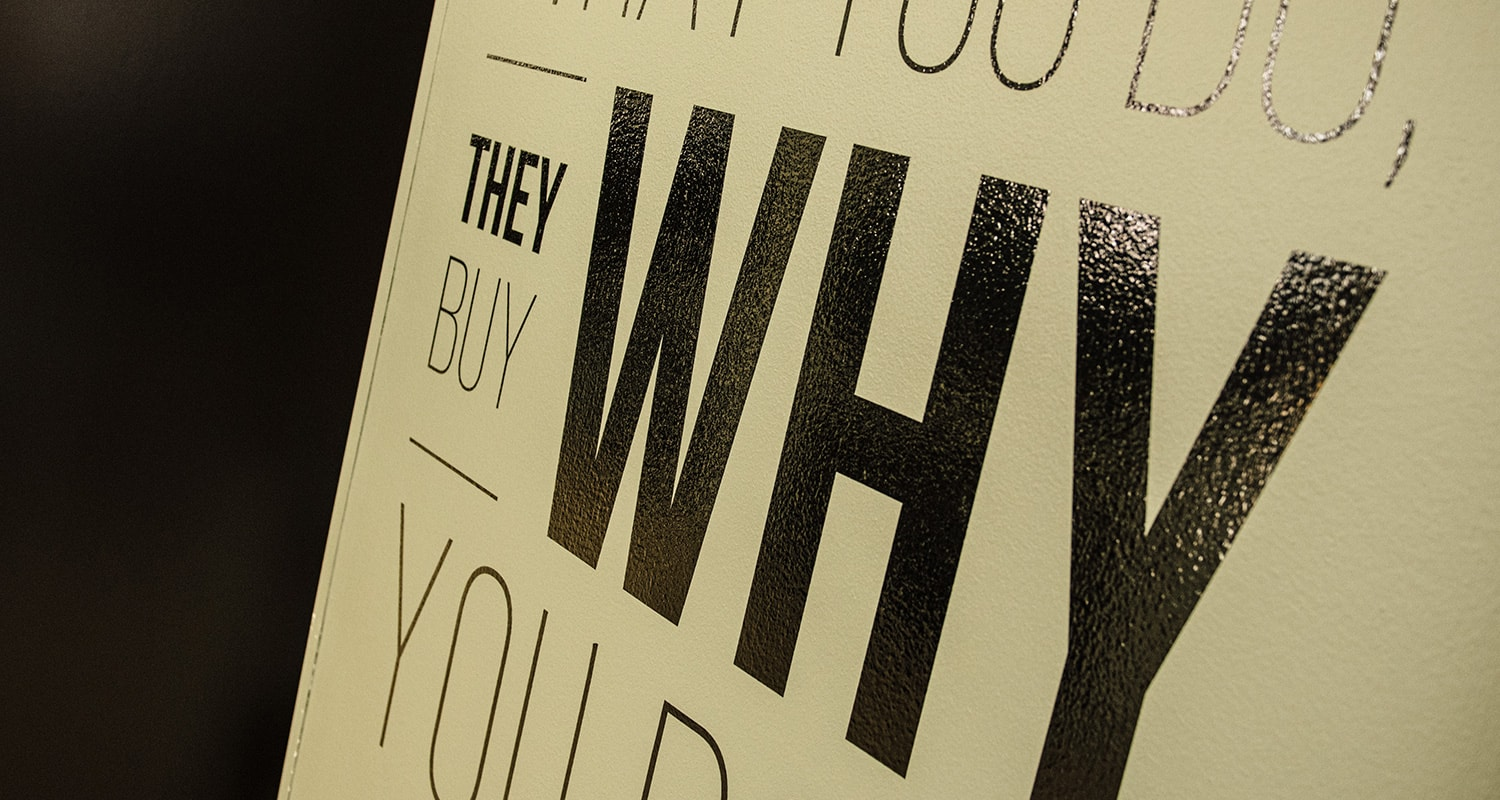 People don't buy what you do; they buy why you do it.