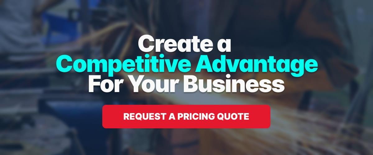 Create a competitive advantage