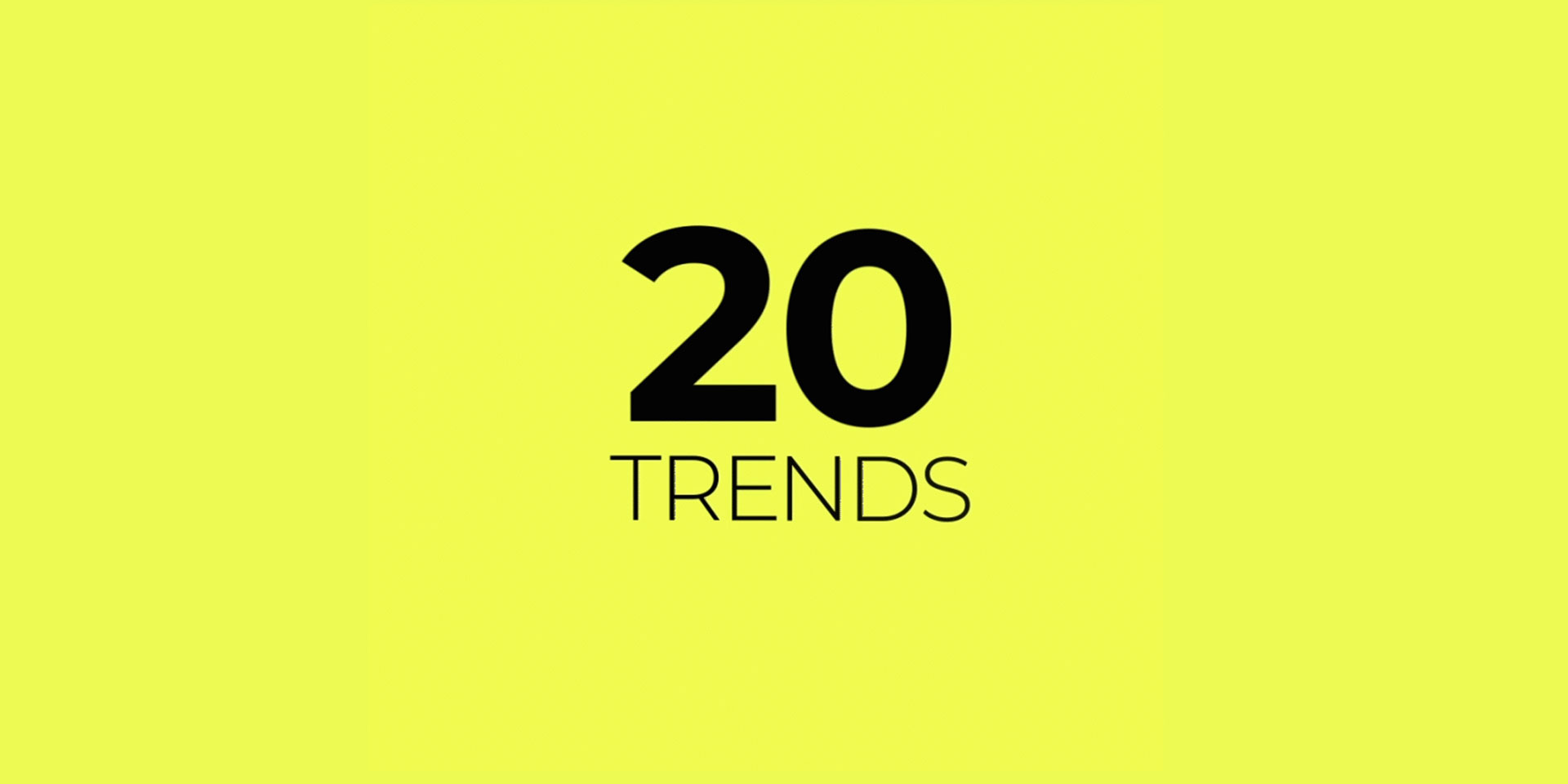 Our top 20 trends in 2020