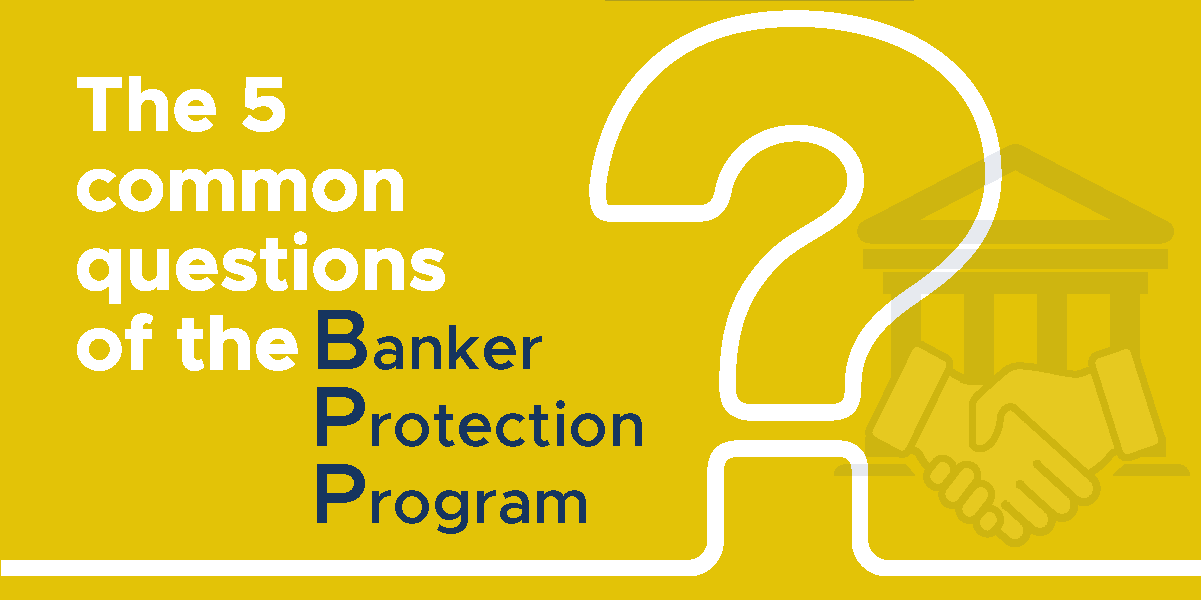 Banker Protection Program questions