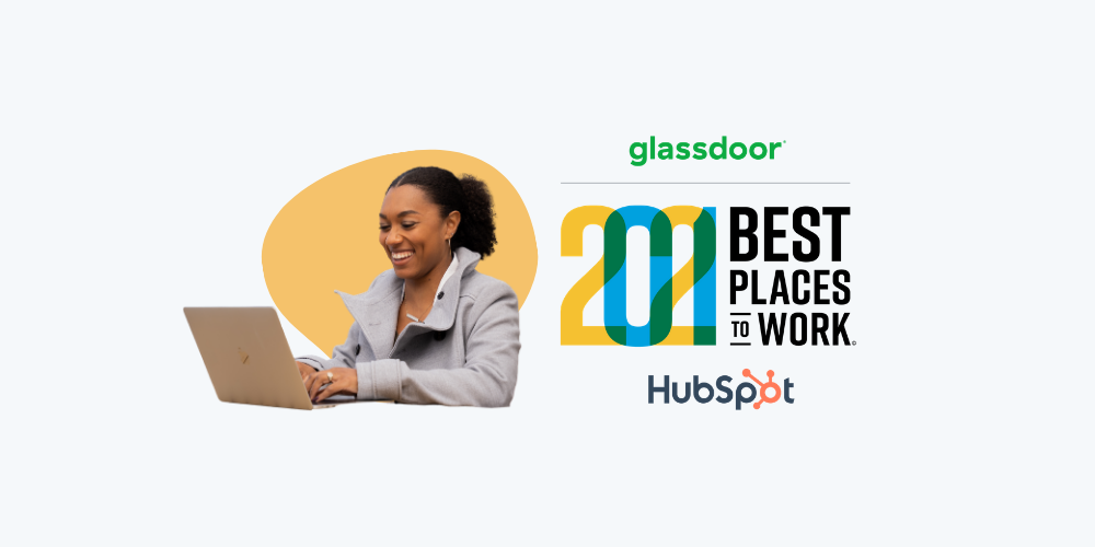 HubSpot Voted the #4 Best Place to Work in 2021 by the Glassdoor Employees' Choice Awards