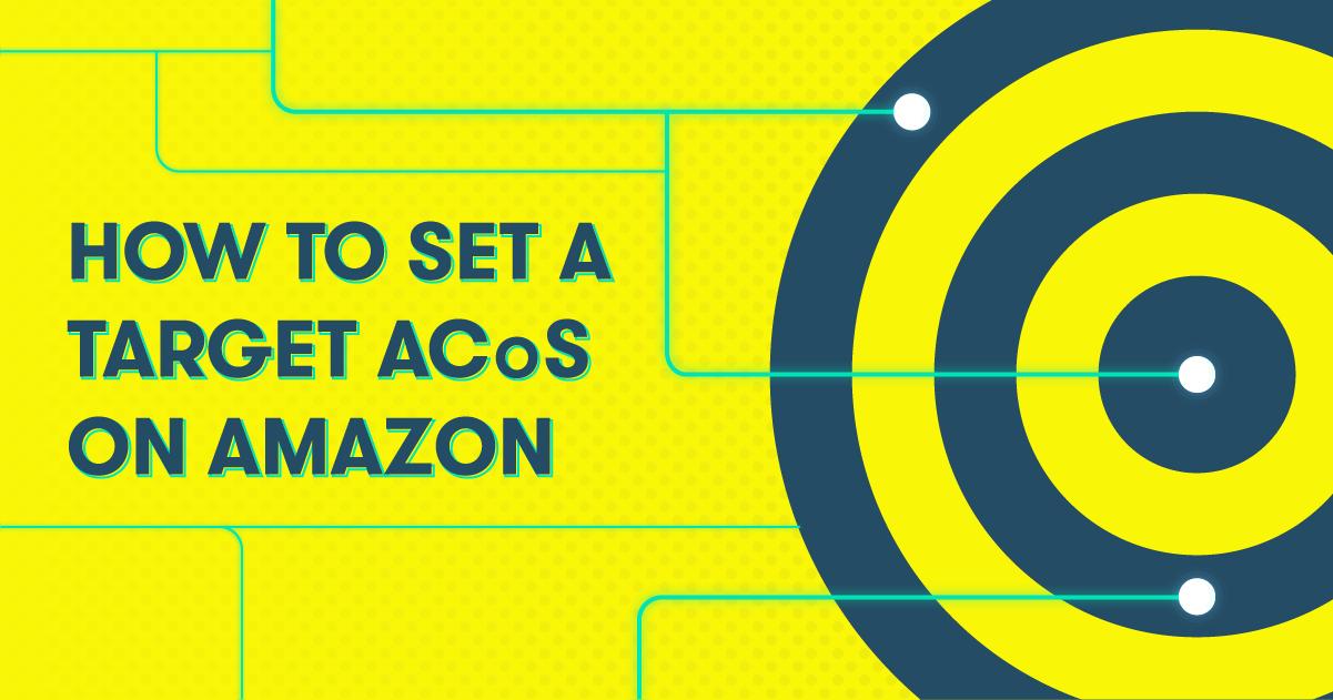 Set a target ACoS on Amazon