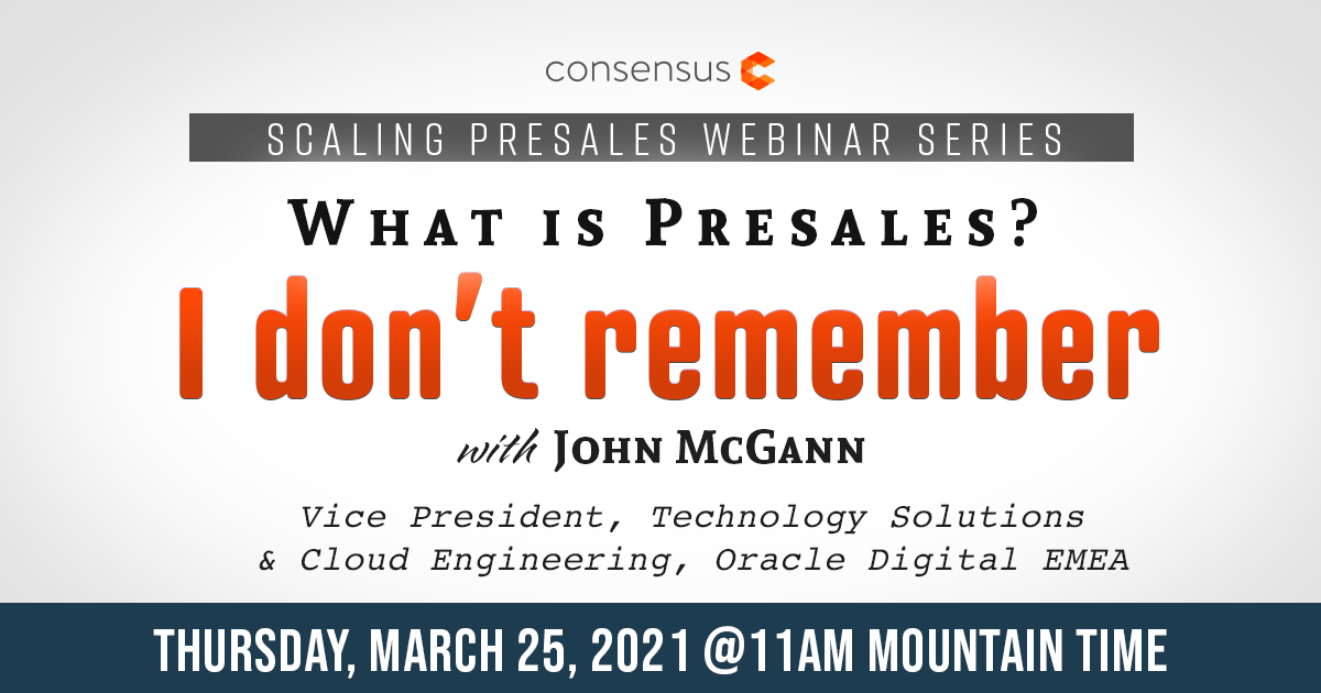 Webinar- What is Presales? I Don't Remember! with John McGann