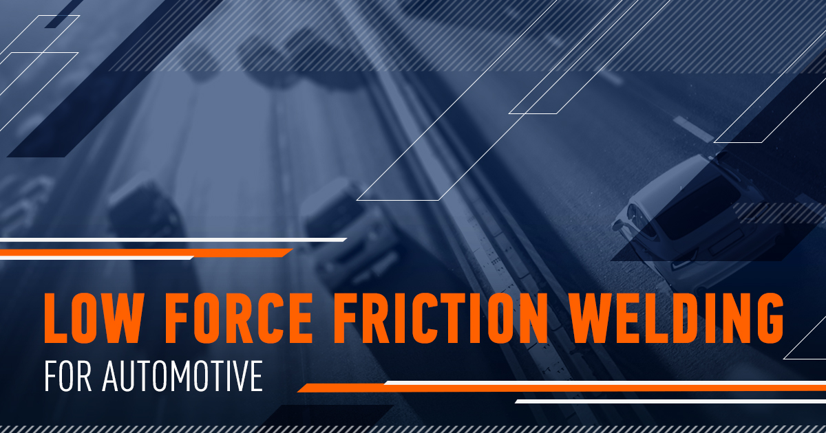 How Can Low Force Friction Welding Improve The Automotive Industry?
