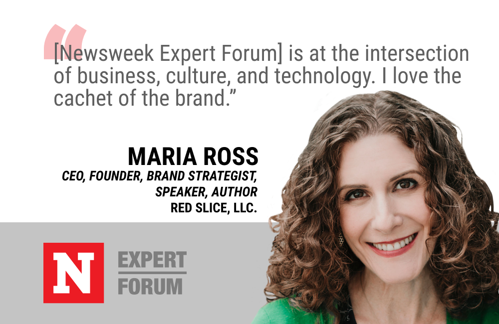 Maria Ross Values Newsweek Expert Forum's Brand Cachet And Its Curated Community
