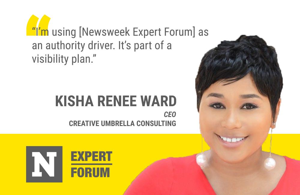 For Kisha Renee Ward, Newsweek Expert Forum is an Authority Driver
